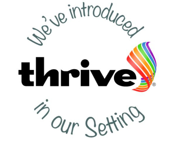 We've introduced Thrive in our setting.